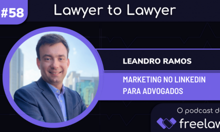#58: Marketing no LinkedIn para Advogados – c/ Leandro Ramos